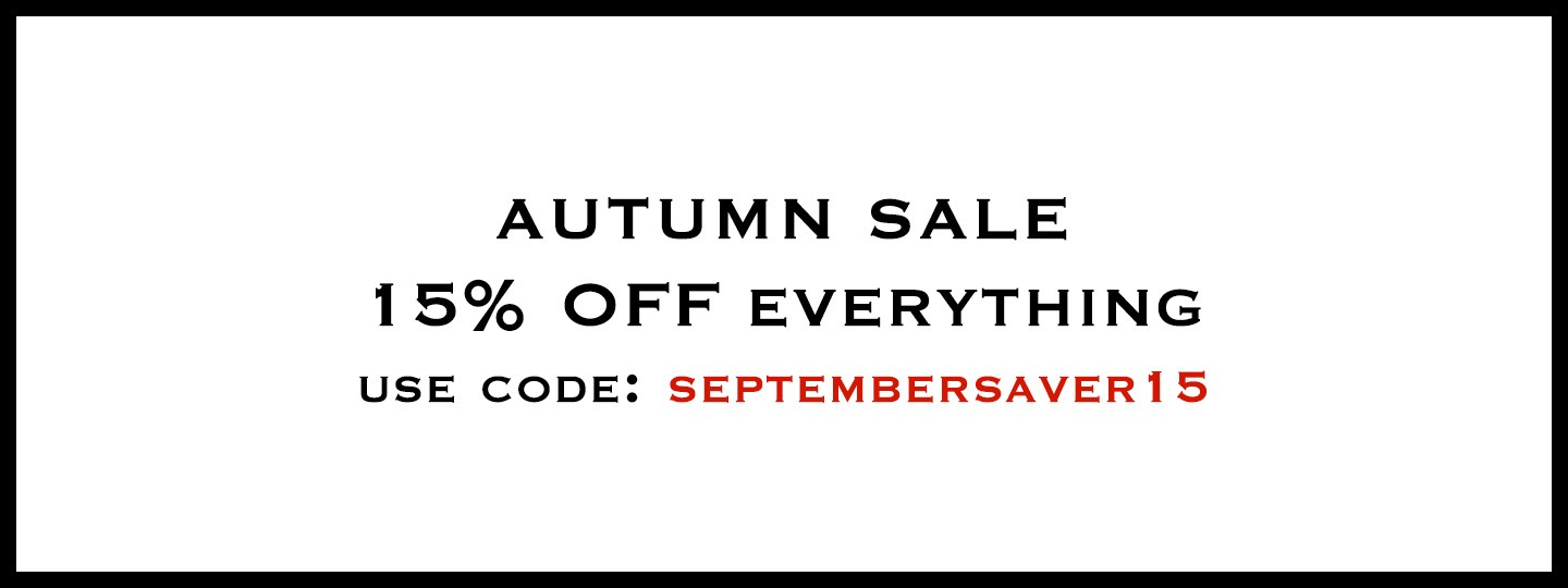 Autumn Sale 15% off Everything